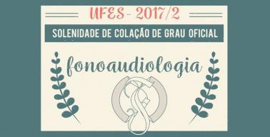 Convite para colação de grau - fonoaudiologia 2017/2